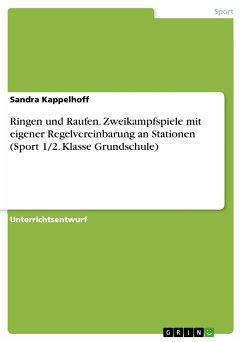 Ringen und Raufen. Zweikampfspiele mit eigener Regelvereinbarung an Stationen (Sport 1/2. Klasse Grundschule) (eBook, PDF)