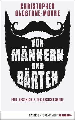 Von Männern und Bärten (eBook, ePUB) - Oldstone-Moore, Christopher