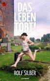 Das Leben tobt! (eBook, ePUB)