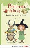 Überraschungsfest für Lucius / Petronella Apfelmus Erstleser Bd.1 (eBook, ePUB)