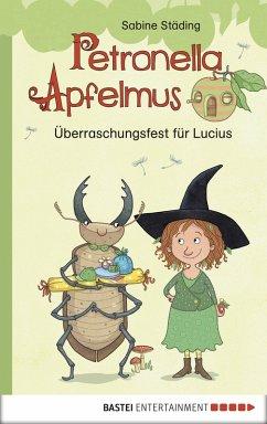 Überraschungsfest für Lucius / Petronella Apfelmus Erstleser Bd.1 (eBook, ePUB) - Städing, Sabine