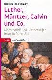 Luther, Müntzer, Calvin und Co. (eBook, PDF)