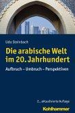 Die arabische Welt im 20. Jahrhundert (eBook, ePUB)