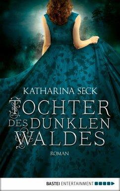Tochter des dunklen Waldes (eBook, ePUB) - Seck, Katharina