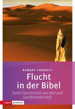 Flucht in der Bibel (eBook, ePUB) - Vorholt, Robert