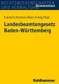 Landesbeamtengesetz Baden-Württemberg (eBook, ePUB) - Eckstein, Christoph; Kastner, Berthold; Klein-Erwig, Karlheinz; Vögt, Friedrich