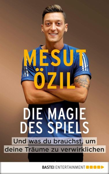 Die Magie des Spiels (eBook, ePUB) - Özil, Mesut