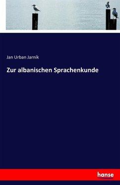 9783743431065 - Jarník, Jan Urban: Zur albanischen Sprachenkunde - Book