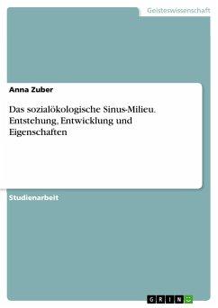 Das sozialökologische Sinus-Milieu. Entstehung, Entwicklung und Eigenschaften