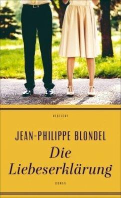 Die Liebeserklärung - Blondel, Jean-Philippe