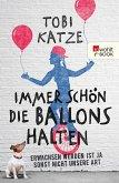 Immer schön die Ballons halten (eBook, ePUB)