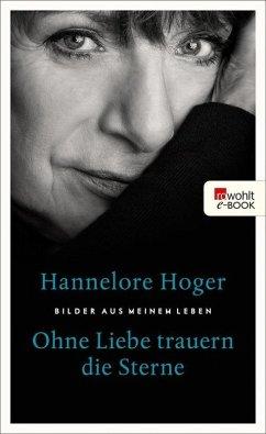 Ohne Liebe trauern die Sterne (eBook, ePUB) - Hoger, Hannelore