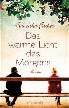 Das warme Licht des Morgens (eBook, ePUB) - Fischer, Franziska
