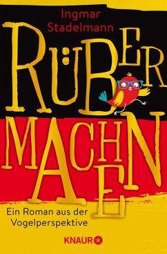Rübermachen (eBook, ePUB) - Stadelmann, Ingmar; Stadelmann, Juliane