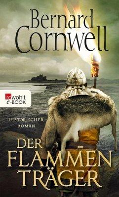 Der Flammenträger / Uhtred Bd.10 (eBook, ePUB) - Cornwell, Bernard