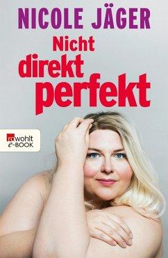 Nicht direkt perfekt (eBook, ePUB)