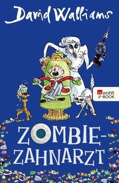 Zombie-Zahnarzt (eBook, ePUB) - Walliams, David