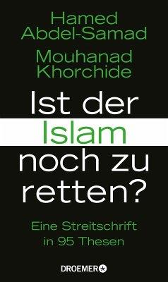 Ist der Islam noch zu retten? (eBook, ePUB) - Abdel-Samad, Hamed; Khorchide, Mouhanad