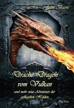 Drache Dragon vom Vulkan und mehr neue Abenteuer der geflugelten Helden