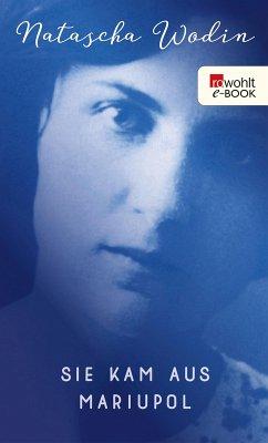Sie kam aus Mariupol (eBook, ePUB) - Wodin, Natascha