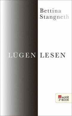 Lügen lesen (eBook, ePUB) - Stangneth, Bettina