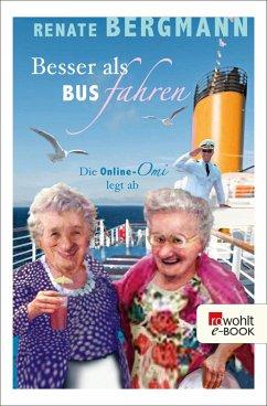 Besser als Bus fahren / Online-Omi Bd.8 (eBook, ePUB) - Bergmann, Renate