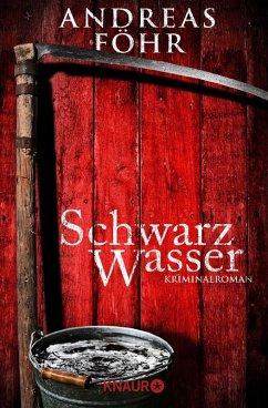 Schwarzwasser / Kreuthner und Wallner Bd.7 (eBook, ePUB) - Föhr, Andreas