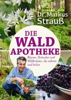 Die Wald-Apotheke (eBook, ePUB) - Strauß, Markus