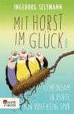 Mit Horst im Glück / Gabi und Horst Trilogie Bd.3 (eBook, ePUB)