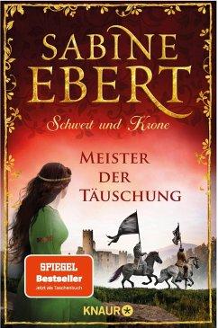 Meister der Täuschung / Schwert und Krone Bd.1 (eBook, ePUB) - Ebert, Sabine