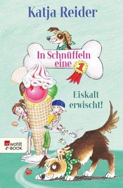 Eiskalt erwischt! / In Schnuffeln eine 1 Bd.2