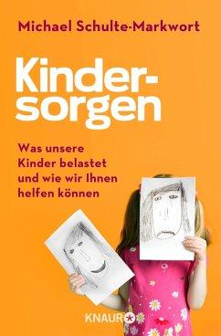 Kindersorgen (eBook, ePUB) - Schulte-Markwort, Michael