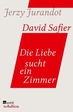 Die Liebe sucht ein Zimmer (eBook, ePUB) - Jurandot, Jerzy; Safier, David