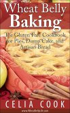 Wheat Belly Baking: The Gluten Free Cookbook for Pies, Dump Cake, and Artisan Bread (Wheat Belly Diet Series) (eBook, ePUB)