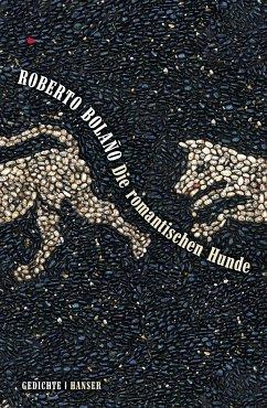 Die romantischen Hunde - Bolaño, Roberto