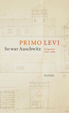So war Auschwitz - Levi, Primo
