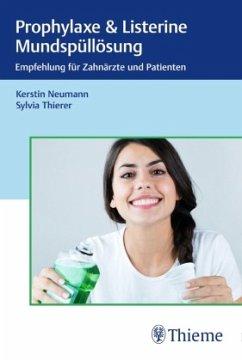Prophylaxe & Listerine Mundspüllösungen - Neumann, Kerstin; Thierer, Sylvia