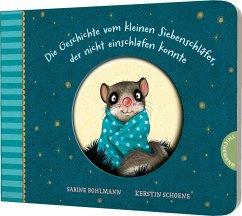 Die Geschichte vom kleinen Siebenschläfer, der nicht einschlafen konnte / Der kleine Siebenschläfer Bd.1 - Bohlmann, Sabine