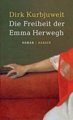 Die Freiheit der Emma Herwegh - Kurbjuweit, Dirk