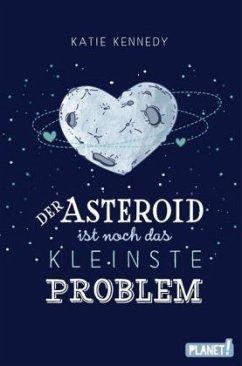 Der Asteroid ist noch das kleinste Problem - Kennedy, Katie