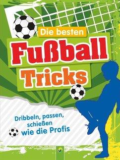 Die besten Fußballtricks - Mit Trainingsposter - Noa, Sandra