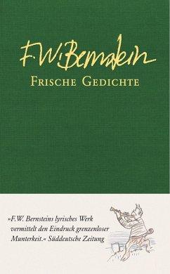 Frische Gedichte - Bernstein, F. W.