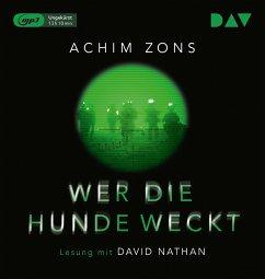 Wer die Hunde weckt, 2 MP3-CD - Zons, Achim