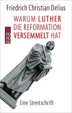 Warum Luther die Reformation versemmelt hat