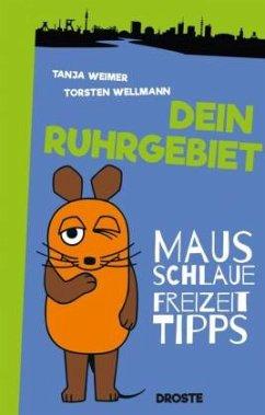 Dein Ruhrgebiet - Weimer, Tanja; Wellmann, Torsten