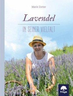Lavendel in seiner Vielfalt - Zotter, Marie