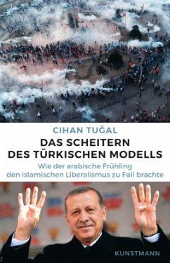 Das Scheitern des türkischen Modells - Tugal, Cihan