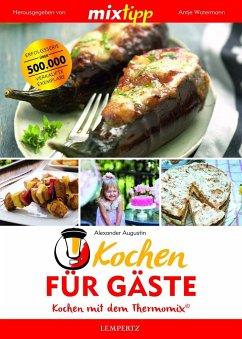 mixtipp Kochen für Gäste - Augustin, Alexander