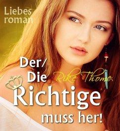 Der/Die Richtige muss her! (eBook, ePUB)