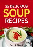 25 Delicious Soup Recipes (eBook, ePUB)